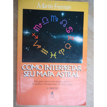 Livro - C Interpretar Seu Mapa Astral - Martin Freeman