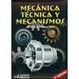 Mecanica Tecnica Y Mecanismos - Lorenzo A. Facorro Ruiz