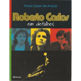 Livro Roberto Carlos Em Detalhes (nunca Lido Nem Folheado)