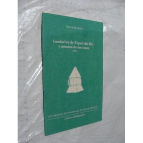 Libro Fundacion De Tepexi Del Rio Y Nomina De Sus Curas , 1