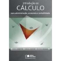 Introdução Ao Cálculo Para Administração, Economia E Cont...