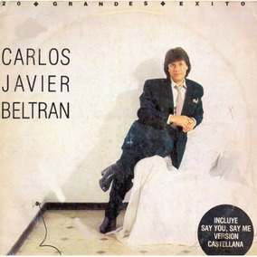 Carlos Javier Beltran - 20 Grandes Exitos