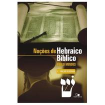 Noções De Hebraico Bíblico - Paulo Mendes - 2ª Edição Revisa