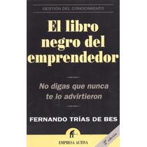 El Libro Negro Del Emprendedor - Fernando Trías Digital