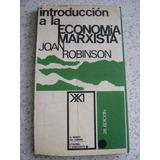 Introduccion A La Economia Marxista. Joan Robinson. $199 Dhl