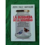 Libro La Búsqueda De La Seguridad - Stiglitz - Kaldor
