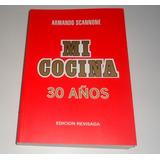 Libro En Fisico Mi Cocina 30 Años Rojo Por Armando Scannone