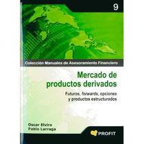 Mercado De Productos Derivados: Futuros, Forwar Envío Gratis