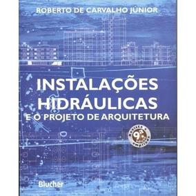 Instalações Hidráulicas E O Projeto De Arquitetura - 9ª Ed.