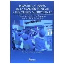 Didáctica A Través De La Canción Popular Y Medi Envío Gratis