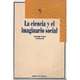 La Ciencia Y El Imaginario Social Esther Diaz Dyf