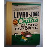 Livro Jogo Das Copas Globo Esporte*