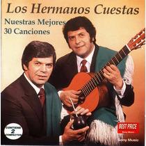 Los Hermanos Cuestas Nuestras 30 Mejores Canciones ( 2 Cd )