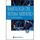 Semiologia Del Sistema Nervioso - Osvaldo Fustinoni