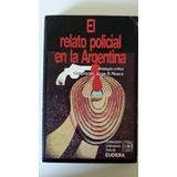El Relato Policial En La Argentina (comp.: Jorge B. Rivera)