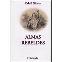 Livro Almas Rebeldes De Khalil Gibran - Novo