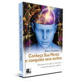 E-book - Conheça Sua Mente E Conquiste Seus Sonhos