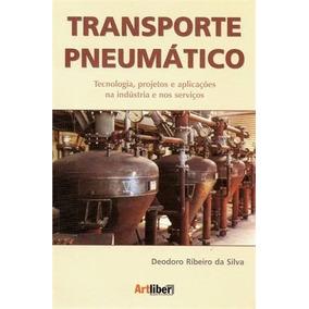 Transporte Pneumático - Tecnologia, Projetos E Aplicações
