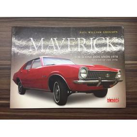 Livro Maverick Um Ícone Dos Anos 1970 - Direto Com O Autor