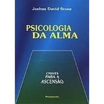 Livro: Psicologia Da Alma - Chaves Para A Ascensão