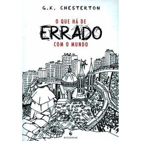 O Que Há De Errado Com O Mundo - G.k. Chesterton (ebook)
