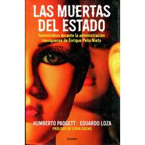 Muertas Del Estado, Las - Humberto Padgett / Grijalbo
