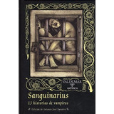 Sanguinarius 13 Historias De Vampiros V. A. Ed. Valdemar