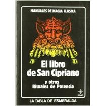Libro De San Cipriano Y Rituales De Alta Potencia