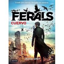 Ferals 1. Cuervo (isla Del Tiempo); Jacob Grey Envío Gratis
