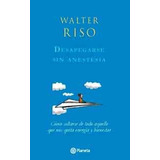 Despegarse Sin Anestesia - Walter Riso- Libro Digital Pdf