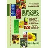 El Proceso Depurativo - Nestor Palmetti - Naturismo - Nuevo
