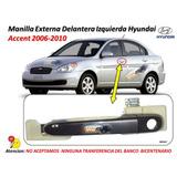 Manilla Externa Hyundai Accent 2006 - 2010 Delantera Izquier