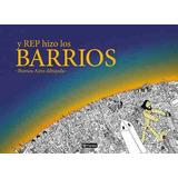 Y Rep Hizo Los Barrios - Buenos Aries Dibujada - Sudamerican