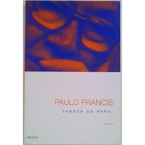 Livro Paulo Francis - Cabeça De Papel - Romance - 2002