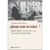 Donde Esta Mi Tribu? - Carolina Del Olmo