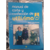 Manual De Corte Y Confeccion,utilisima