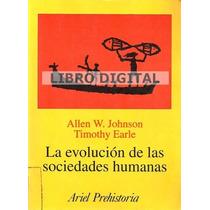 Johnson Earle - La Evolución De Las Sociedades Humanas