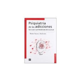Libro Psiquiatria De Las Adicciones *cj