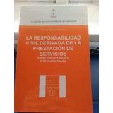 La Responsabilidad Civil Derivada De La Prestación Servicios