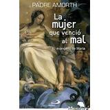 Libro La Mujer Que Vencio Al Mal - Padre Amorth