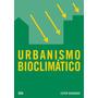 Urbanismo Bioclimático - Ester Huigeras | Ed. Gustavo Gili