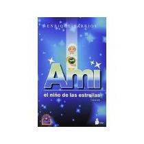 Libro Ami El Niño De Las Estrellas *cj