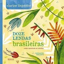 Livro Doze Lendas Brasileiras Clarice Lispector