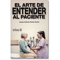 El Arte De Entender Al Paciente !!nuevos Y 100% Originales!!