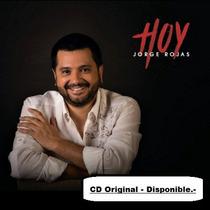 Cd Jorge Rojas - Hoy - Original/ Nuevo. Envio Por Oca.-