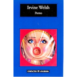 Porno; Irvine Welsh Envío Gratis