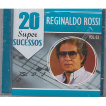 Cd Reginaldo Rossi 20 Super Sucessos Vol 3 - Original E Lacr