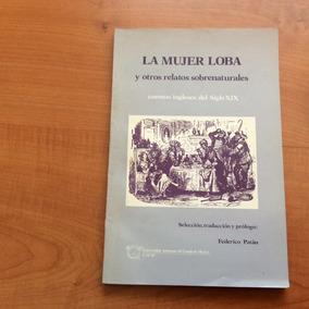 Libro La Mujer Loba Y Otros Relatos Sobrenaturales