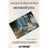 Livro Aos Que Se Tratam Pela Homeopatia Celia R Barollo