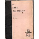 El Libro Del Tejedor, Rosa Silva De Lopez